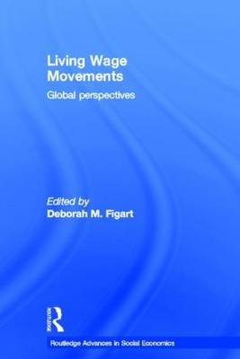 Living Wage Movements: Global Perspectives - Routledge Advances in Social Economics (Hardback)