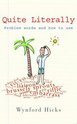 Quite Literally: Problem Words and How to use Them (Hardback)