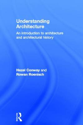 Understanding Architecture: An Introduction to Architecture and Architectural History (Hardback)