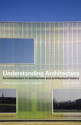 Understanding Architecture: An Introduction to Architecture and Architectural History (Paperback)