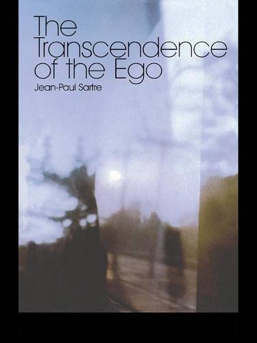 The Transcendence of the Ego: A Sketch for a Phenomenological Description (Hardback)