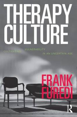 Therapy Culture: Cultivating Vulnerability in an Uncertain Age (Hardback)
