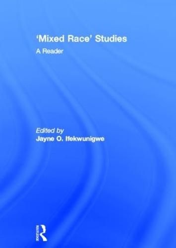 'Mixed Race' Studies: A Reader (Hardback)