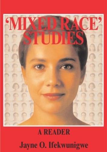 'Mixed Race' Studies: A Reader (Paperback)