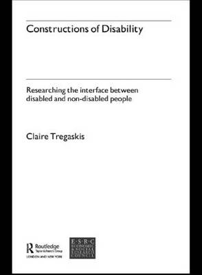 Constructions of Disability: Researching Inclusion in Community Leisure (Hardback)