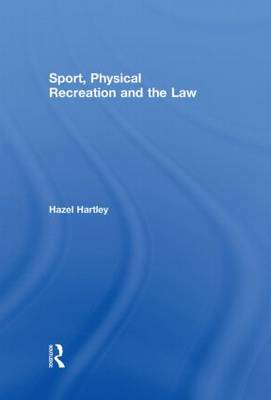 Sport, Physical Recreation and the Law (Hardback)