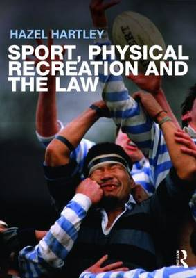 Sport, Physical Recreation and the Law (Paperback)