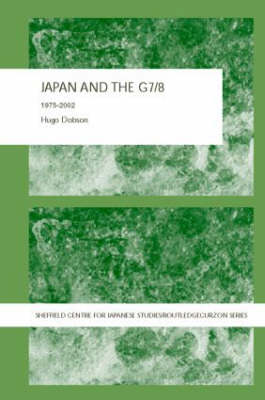 Japan and the G7/8: 1975-2002 - The University of Sheffield/Routledge Japanese Studies Series (Hardback)