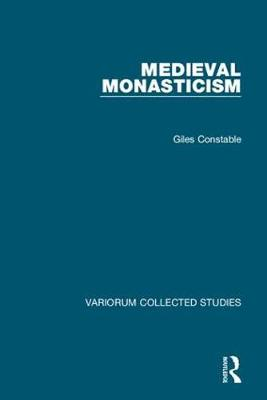 Medieval Monasticism - Variorum Collected Studies 1064 (Hardback)