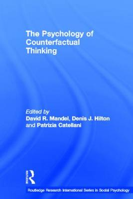 The Psychology of Counterfactual Thinking - Routledge Research International Series in Social Psychology (Hardback)