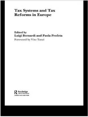 Tax Systems and Tax Reforms in Europe - Routledge Studies in the Modern World Economy (Hardback)