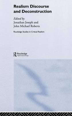Realism Discourse and Deconstruction - Routledge Studies in Critical Realism Routledge Critical Realism (Hardback)