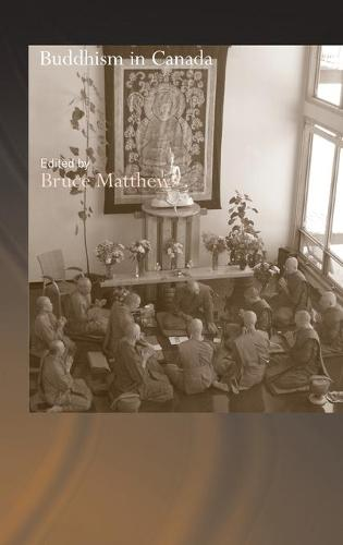Buddhism in Canada - Routledge Critical Studies in Buddhism (Hardback)
