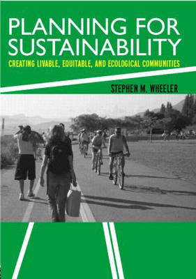 Planning for Sustainability: Towards More Liveable and Ecological Communities (Paperback)