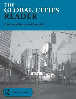 The Global Cities Reader - Routledge Urban Reader Series (Paperback)