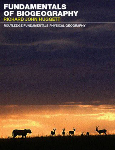 Fundamentals of Biogeography - Routledge Fundamentals of Physical Geography (Paperback)