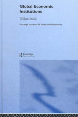 Global Economic Institutions - Routledge Studies in the Modern World Economy (Hardback)