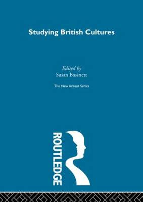 Studying British Cultures: An Introduction - New Accents (Hardback)