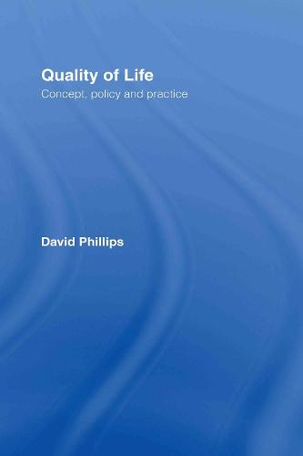 Quality of Life: Concept, Policy and Prcatice (Hardback)