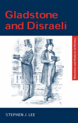 Gladstone and Disraeli - Questions and Analysis in History (Paperback)