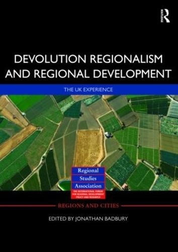 Devolution, Regionalism and Regional Development: The UK Experience - Regions and Cities (Hardback)