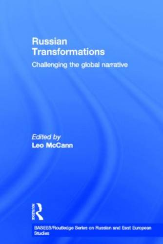 Russian Transformations: Challenging the Global Narrative - BASEES/Routledge Series on Russian and East European Studies (Hardback)