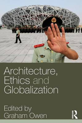 Architecture, Ethics and Globalization (Paperback)