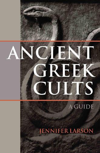 Ancient Greek Cults: A Guide (Hardback)