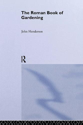 The Roman Book of Gardening (Hardback)