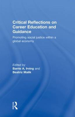 Critical Reflections on Career Education and Guidance: Promoting Social Justice within a Global Economy (Hardback)