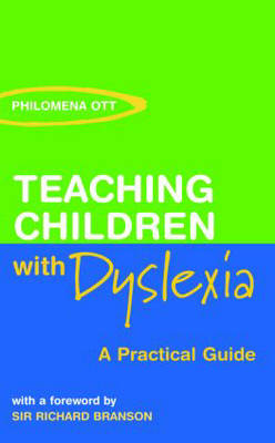 Teaching Children with Dyslexia: A Practical Guide (Paperback)