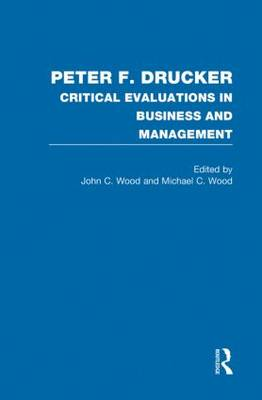 Peter F. Drucker - Critical Evaluations in Business and Management (Hardback)