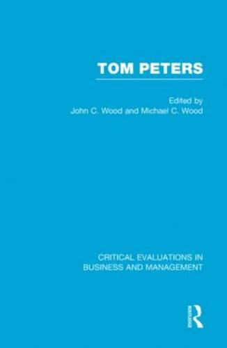 Tom Peters - Critical Evaluations in Business and Management (Hardback)