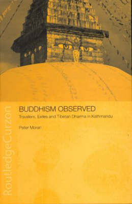 Buddhism Observed: Travellers, Exiles and Tibetan Dharma in Kathmandu - Anthropology of Asia (Hardback)