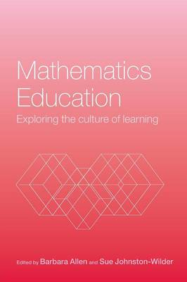 Mathematics Education: Exploring the Culture of Learning (Paperback)