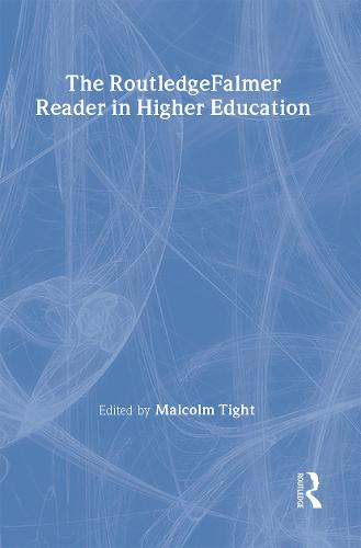 The RoutledgeFalmer Reader in Higher Education - RoutledgeFalmer Readers in Education (Hardback)
