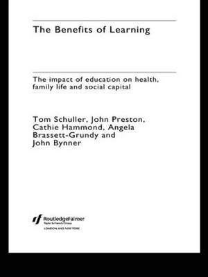 The Benefits of Learning: The Impact of Education on Health, Family Life and Social Capital (Paperback)