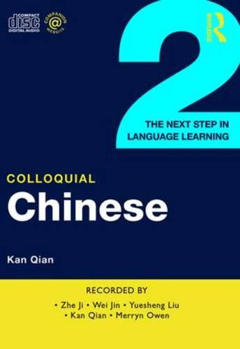 Colloquial Chinese 2: The Next Step in Language Learning (CD-Audio)