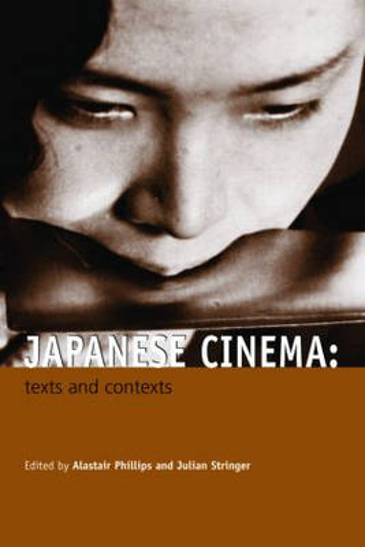 Japanese Cinema: Texts and Contexts (Paperback)