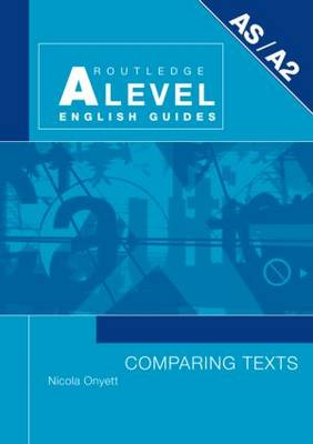 Comparing Texts - Routledge A Level English Guides (Paperback)