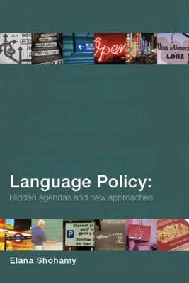 Language Policy: Hidden Agendas and New Approaches (Paperback)