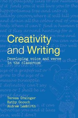 Creativity and Writing: Developing Voice and Verve in the Classroom (Paperback)