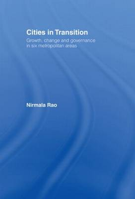 Cities in Transition: Growth, Change and Governance in Six Metropolitan Areas (Hardback)