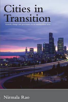Cities in Transition: Growth, Change and Governance in Six Metropolitan Areas (Paperback)
