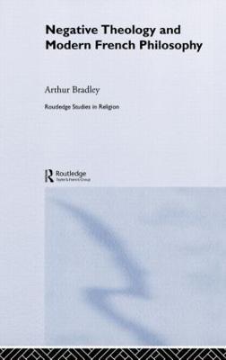Negative Theol & Modern French Phil - Routledge Studies in Religion 8 (Hardback)