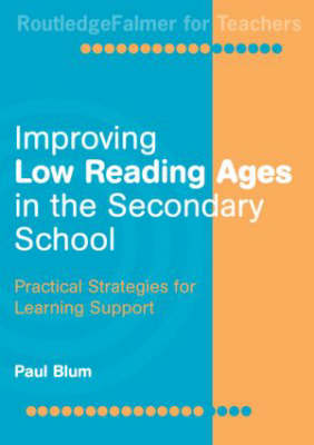 Improving Low-Reading Ages in the Secondary School: Practical Strategies for Learning Support (Paperback)