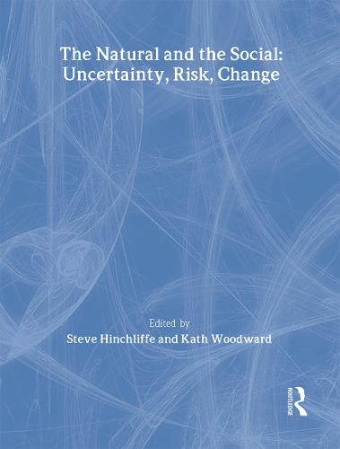The Natural and the Social: Uncertainty, Risk, Change - Understanding Social Change (Hardback)