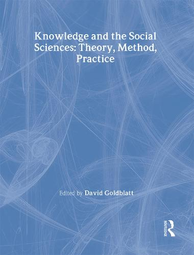 Knowledge and the Social Sciences: Theory, Method, Practice - Understanding Social Change (Hardback)