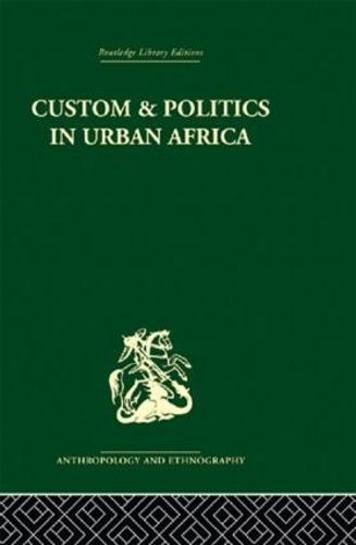 Custom and Politics in Urban Africa: A Study of Hausa Migrants in Yoruba Towns (Hardback)