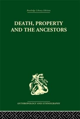 Death and the Ancestors: A Study of the Mortuary Customs of the LoDagaa of West Africa (Hardback)